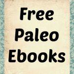 FREE Paleo Ebooks for 8-10-13