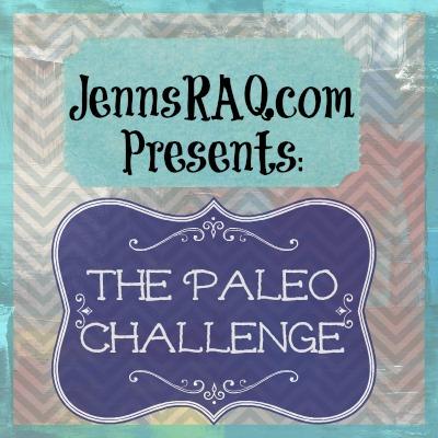 JennsRAQ Paleo Challenge