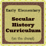 Secular History Curriculum – Early Elementary