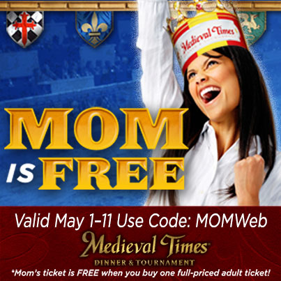 Mom is FREE NOW For Mother's Day at Medieval Times! @MedievalTimes