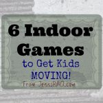 6 Indoor Games to Get Kids MOVING!
