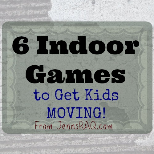 6 Indoor Games to Get Kids MOVING - Great for the heat of summer or cold of winter when kids are stuck indoors.