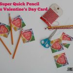 Super Quick Pencil Class Valentine's Day Card