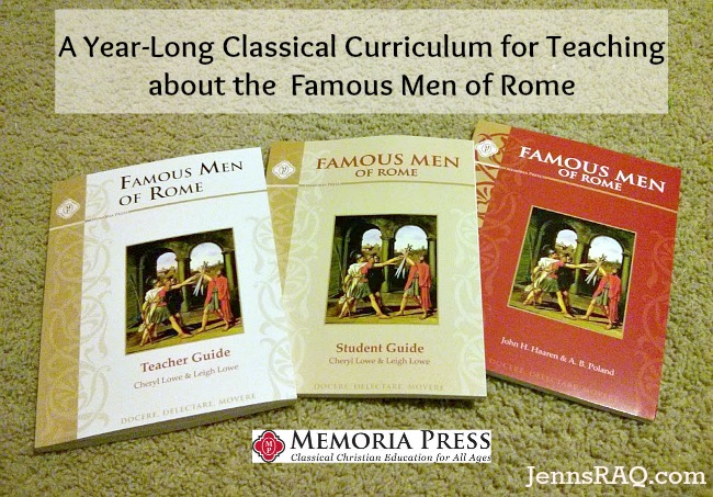 A Year-Long Classical Curriculum for Teaching about the Famous Men of Rome on JennsRAQ.com by Memoria Press