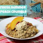 Fresh Summer Peach Crumble