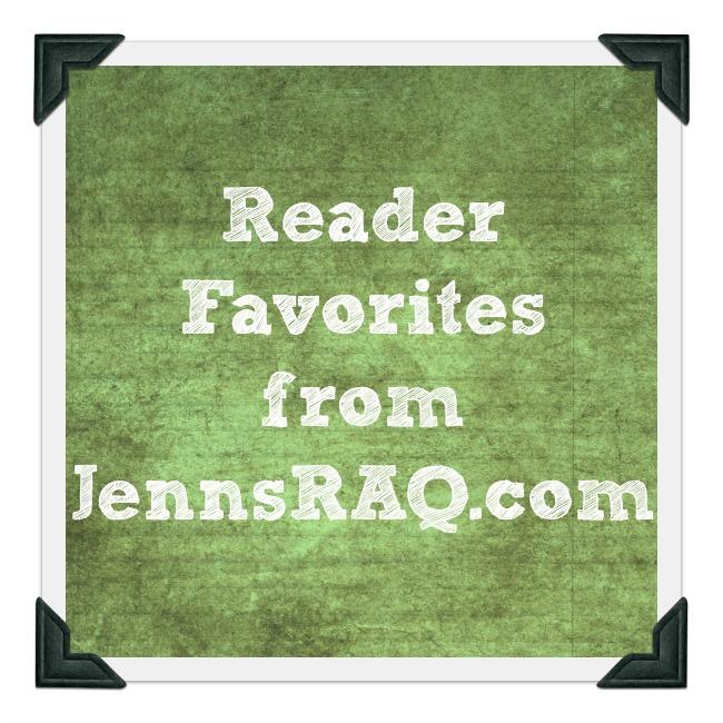 Reader Favorites from JennsRAQ.com