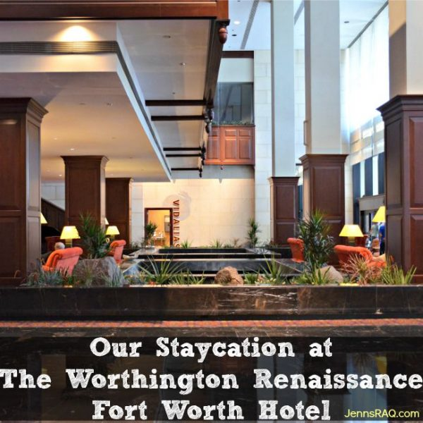Our Staycation at The Worthington Renaissance Fort Worth Hotel