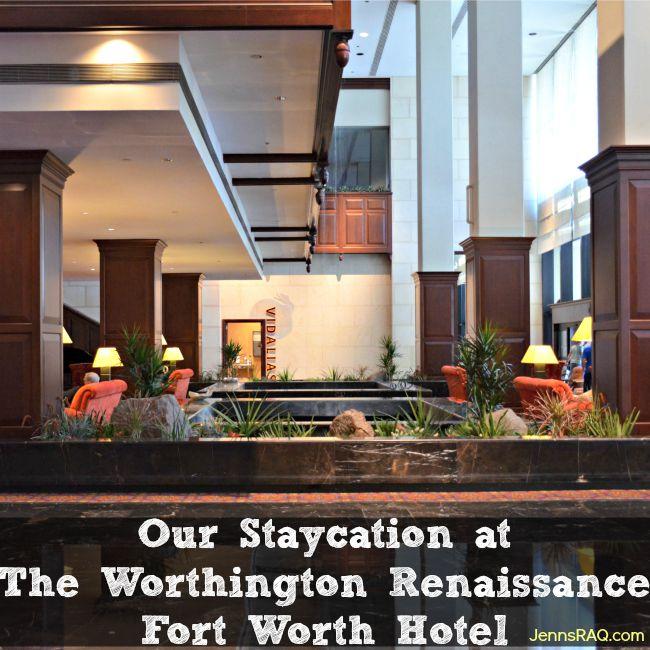 Our Staycation at The Worthington Renaissance Fort Worth Hotel - Jenn's RAQ