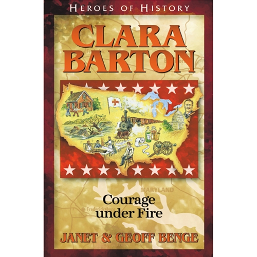 Clara Barton Courage Under Fire Historical Biography from YWAM