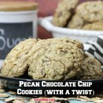 Pecan Chocolate Chip Cookies (with a twist)