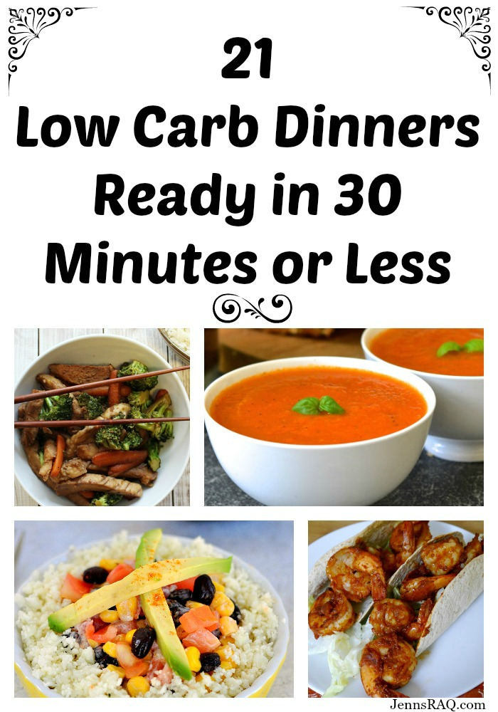 21 low carb dinners ready in 30 minutes or less as seen on JennsRAQ.com