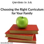 Choosing the Right Curriculum for Your Family