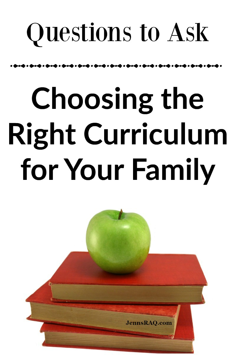 Questions to Ask - Choosing the Right Curriculum for Your Family as seen on jennsRAQ.com