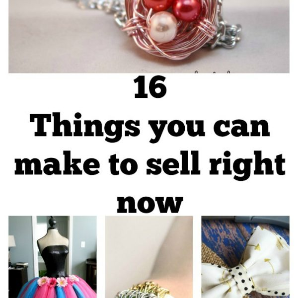 16 Things You Can Make to Sell Right Now