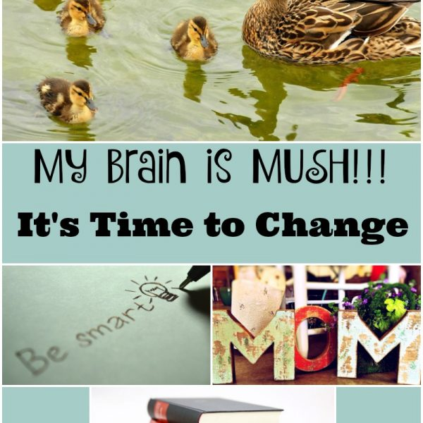 My Brain is MUSH – It's Time to Change