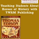 Heroes of History – Thomas Edison (Review)