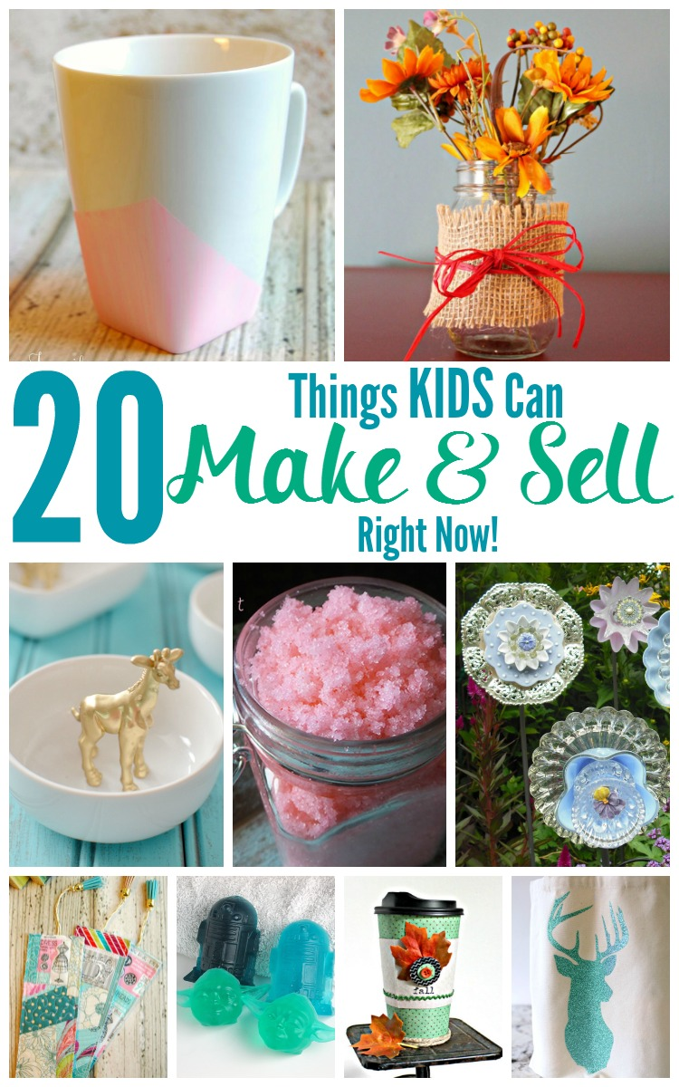 20 Things Kids Can Make And Sell Right Now Real And Quirky