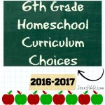 6th Grade Homeschool Curriculum Choices for 2016-2017