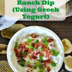 Loaded Bacon Ranch Dip (Using Greek Yogurt)