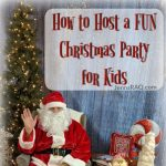 How to Host a FUN Christmas Party for Kids