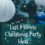 Last Minute Christmas Party Ideas