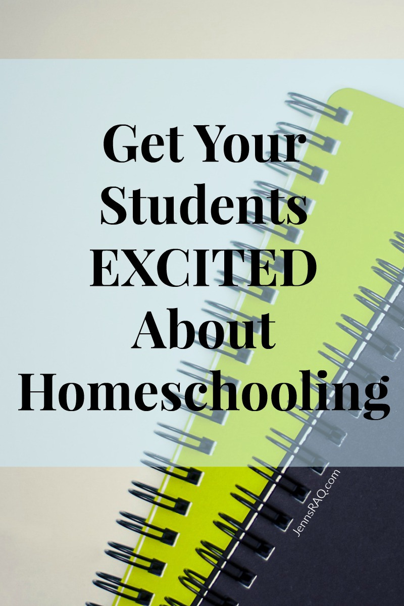 Get Your Students EXCITED About Homeschooling as seen on JennsRAQ.com