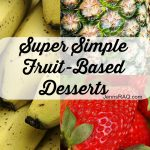 Super Simple Fruit-Based Desserts