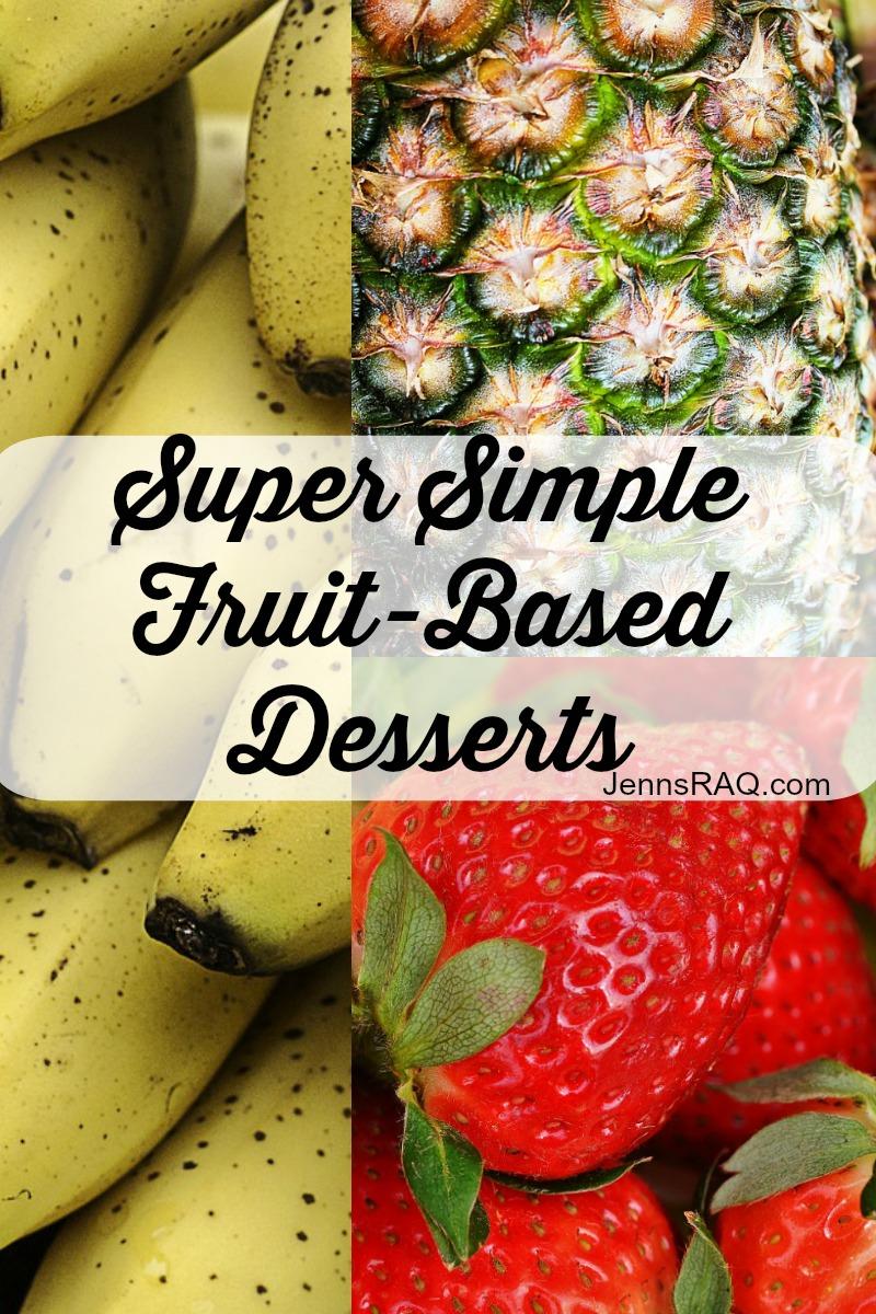 Super Simple Fruit-Based Desserts as seen on JennsRAQ.com