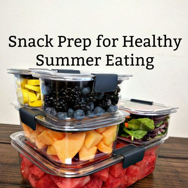 Snack Prep for Healthy Summer Eating (PLUS Rubbermaid BRILLIANCE Giveaway)