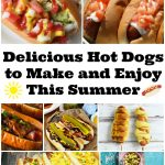 Delicious Hot Dogs to Make and Enjoy This Summer