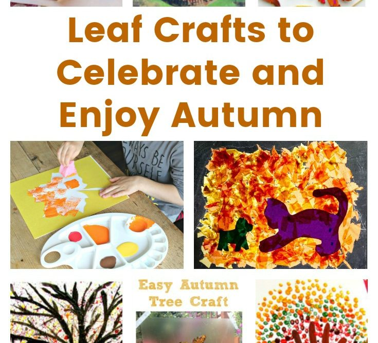 Leaf Crafts to Celebrate and Enjoy Autumn