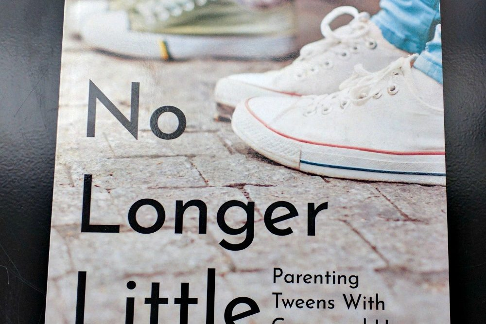 No Longer Little: Parenting Tweens with Grace and Hope REVIEW