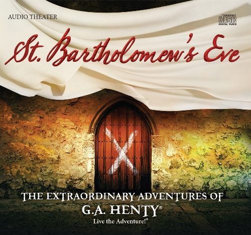 Heirloom Audio's St. Bartholomew's Eve Audio Drama