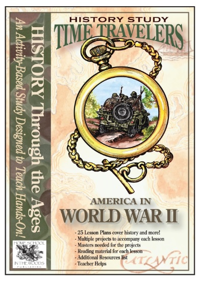 Home School in the Woods Time Travelers History Study - America in World War II