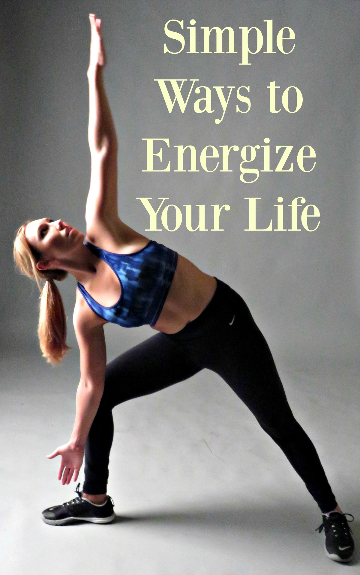 Simple Ways to Energize Your Life