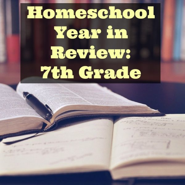 Homeschool Year in Review – 7th Grade
