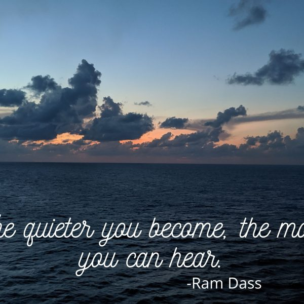 The Quieter You Become….